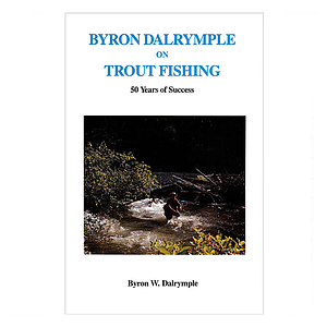 Byron Dalrymple on Trout Fishing